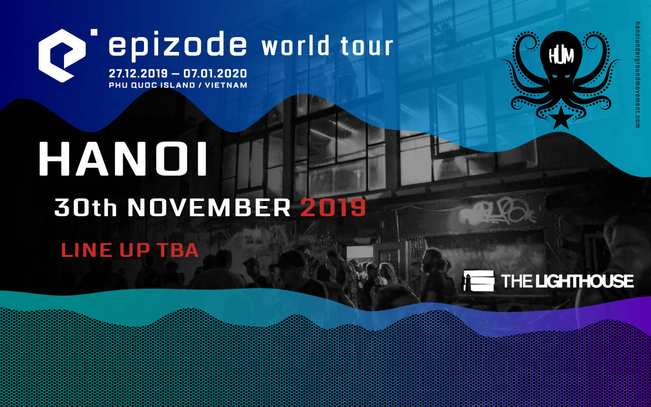 30th November | EPIZODE World Tour  Hanoi Pre-party